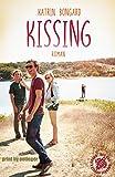 Kissing: Roman (Kissing-Reihe 1)