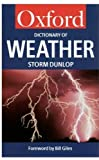A Dictionary of Weather (Oxford Paperback Reference) (0192800639) by Dunlop, Storm