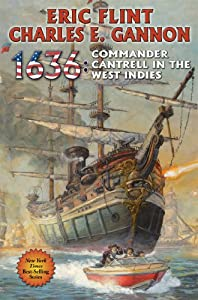 1636: Commander Cantrell in the West Indies (The Ring of Fire) by Eric Flint and Charles E. Gannon