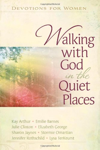 Walking with God in the Quiet Places: Devotions for Women, Harvest House Publishers