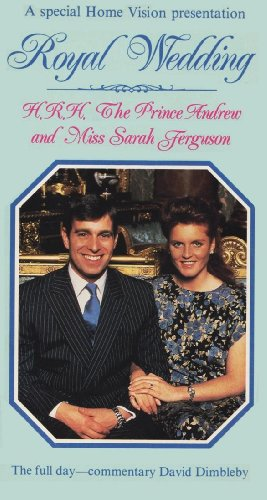 A Special Home Vision Presentation: Royal Wedding: HRH Prince Andrew and Miss Sarah Ferguson (The Full Day--Commentary David Dimbleby)A Special Home Vision Presentation: Royal Wedding: HRH Prince Andrew and Miss Sarah Ferguson (The Full Day--Commentary David Dimbleby)
