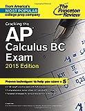 Cracking the AP Calculus BC Exam, 2015 Edition (College Test Preparation)