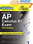 Cracking the AP Calculus BC Exam, 201...