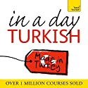 Turkish in a Day  by Elisabeth Smith Narrated by Elisabeth Smith