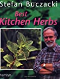 Best Kitchen Herbs (0600600874) by Buczacki, Stefan