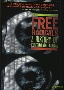 Free Radicals: A History of Experimental Cinema