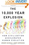 The 10,000 Year Explosion: How Civili...