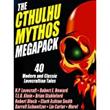 The Cthulhu Mythos Megapack: 40 Modern and Classic Lovecraftian Stories