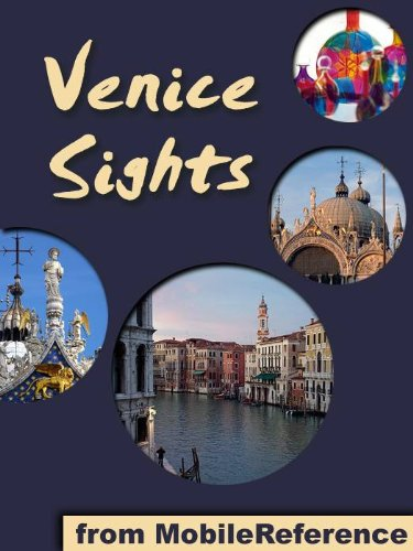 Venice Sights 2011: a travel guide to the top 45 attractions in Venice, Italy (Mobi Sights)