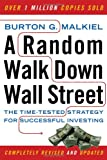 Random Walk Down Wall Street: The Time Tested Strategy For Successful Investing