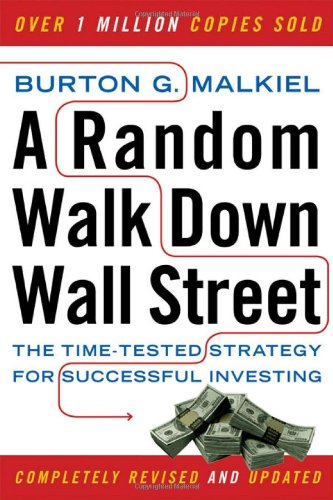 A Random Walk Down Wall Street: The Time-Tested Strategy...