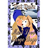 Must Love Large Dogs ~ Pat Dale