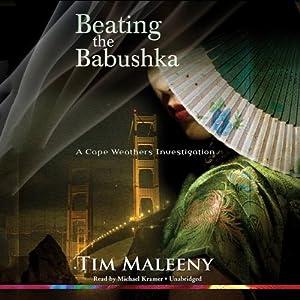 Beating the Babushka: A Cape Weathers Investigation | [Tim Maleeny]