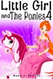 Children's book : Little Girl and The Ponies Book 4- children's read along books- Daytime Naps and Bedtime Stories: bedtime stories for girls, princess ... (Little Girl and The Ponies Series)