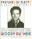img - for Pastures of Plenty: A Self-Portrait by Guthrie, Woody, Marsh, Dave, Leventhal, Harold (1990) Hardcover book / textbook / text book