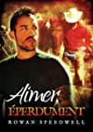 Aimer, �perdument (French Edition)