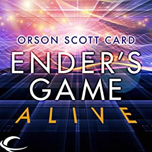 Ender's Game Alive: The Full Cast Audioplay | [Orson Scott Card]
