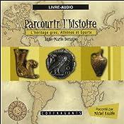 L'héritage grec, Athènes et Sparte (Parcourir l'histoire 3) | Anne-Marie Deraspe, Julie Gauthier