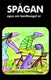 img - for Spagan Agus am Baidhsagal Ur (Scots Gaelic Edition) book / textbook / text book