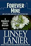 Forever Mine: Book III (A Miranda's Rights Mystery 3)