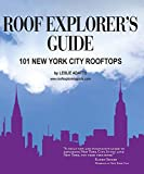 Roof Explorers Guide: 101 New York City Rooftops