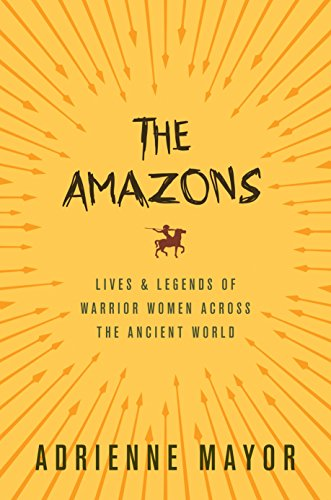 The Amazons: Lives and Legends of Warrior Women across the Ancient World (Amazon Warrior Women compare prices)