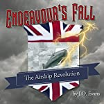 The Airship Revolution: Endeavour's Fall, Book 1, Chapters 1-5 | Jeremy Evans