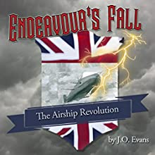 The Airship Revolution: Endeavour's Fall, Book 1, Chapters 1-5 Audiobook by Jeremy Evans Narrated by J. O. Evans