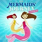 Books for Kids: The Mermaids' Journey Hörbuch von Adella Swimson Gesprochen von: Nicky Delgado