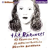 The Baroness: The Search for Nica, the Rebellious Rothschild Audiobook