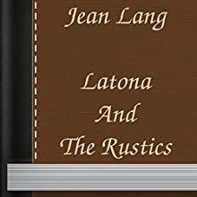 Latona and the Rustics (       UNABRIDGED) by Jean Lang Narrated by Anastasia Bartolo