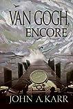 Van Gogh, Encore