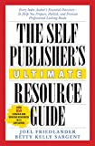 The Self-Publishers Ultimate Resource Guide: Every Indie Authors Essential Directory-To Help You Prepare, Publish, and Promote Professional Looking Books