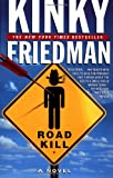 Roadkill (Kinky Friedman Novels) (0345416325) by Friedman, Kinky