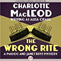 The Wrong Rite (       UNABRIDGED) by Charlotte MacLeod Narrated by William Dufris