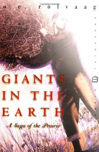 Giants in the Earth: A Saga of the Prairie (Perennial...