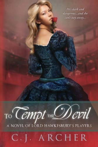 To Tempt the Devil (A Novel of Lord Hawkesbury's Players) by C.J. Archer
