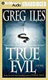 Greg Iles True Evil