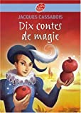 echange, troc Jacques Cassabois - Dix contes de magie