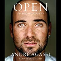 Open: An Autobiography (       UNABRIDGED) by Andre Agassi Narrated by Erik Davies