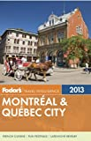 Fodors Montreal & Quebec City 2013 (Full-color Travel Guide)