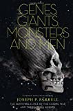 img - for Genes, Giants, Monsters, and Men The Surviving Elites of the Cosmic War and Their Hidden Agenda by Farrell, Joseph P. [Feral House,2011] (Paperback) book / textbook / text book