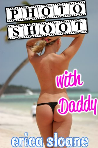 Photo Shoot with Daddy (erotica)