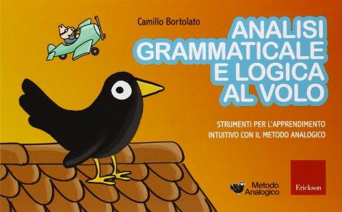 Analisi grammaticale e logica al volo Strumenti per l'apprendimento intuitivo con il metodo analogico PDF