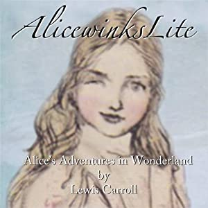 AlicewinksLite: Alice's Adventures in Wonderland | [Lewis Carroll]