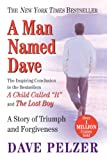 A Man Named Dave: A Story Of Triumph And Forgiveness (Turtleback School & Library Binding Edition) (0613335953) by Dave Pelzer