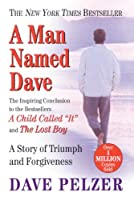 A Man Named Dave: A Story Of Triumph And Forgiveness (Turtleback School &amp; Library Binding Edition)