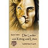 """Die Lieder von K�nig und L�we: Gay Mythologies & Legendsvon """"Michaela Nelamischkies"""""""