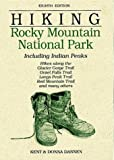 img - for Hiking Rocky Mountain National Park: Including Indian Peaks by Dannen, Donna, Dannen, Kent (1994) Paperback book / textbook / text book