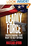 Deadly Force: Understanding Your Righ...